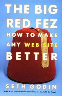 Купить The Big Red Fez: How To Make Any Web Site Better  Сет Годин